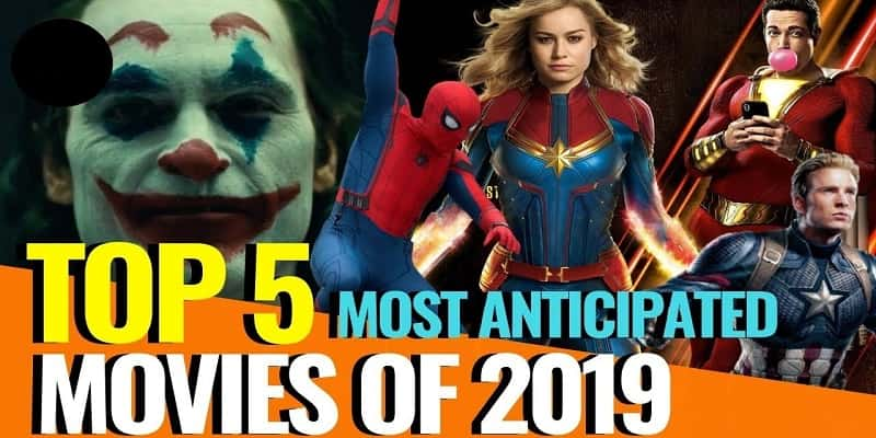 The 5 Most Anticipated Movies of 2019